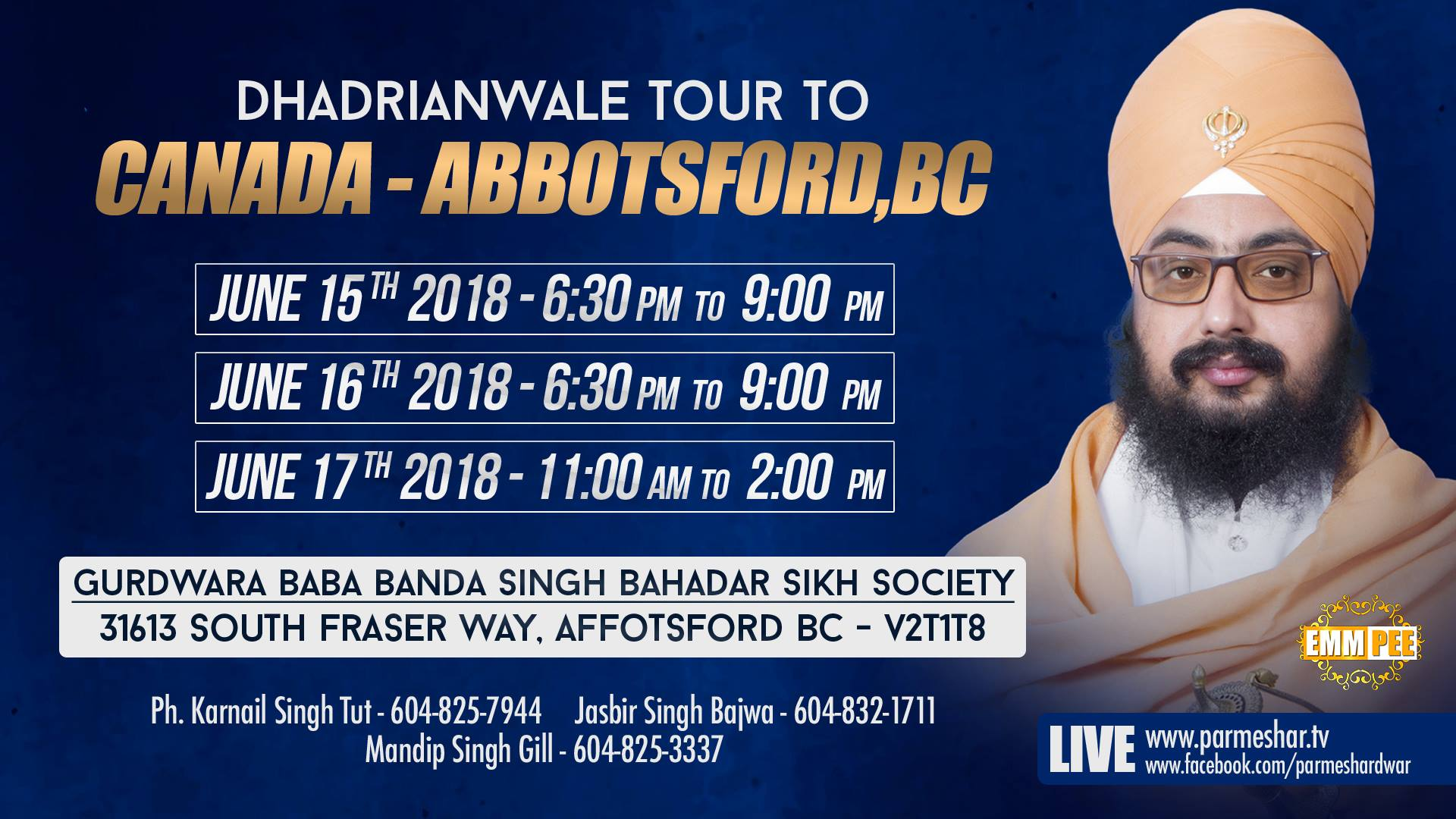 15 to17 June 2018 - Gurudwara Baba Banda Singh Bahadar Sikh Society 31613 South Fraser Way Affotsford BC - V2T1T8