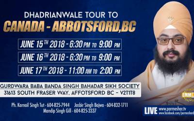 event - 15 to17 June 2018 - Gurudwara Baba Banda Singh Bahadar Sikh Society 31613 South Fraser Way Affotsford BC - V2T1T8