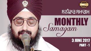 Part 1 - 3 JUNE 2017 - MONTHLY DIWAN - G_ Parmeshar Dwar Sahib - Full HD