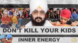 Do Not Kill Your Kids Inner Energy | DhadrianWale