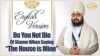 English Version - Do You Not Die of Shame when saying -The House is Mine