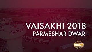 Highlights - VAISAKHI SAMAGAM 2018 - Parmeshar Dwar Sahib