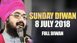 Sunday Diwan - 8 July 2018 - Parmeshar Dwar Sahib - Dhadrianwale