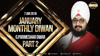 Part 2 - 7 JAN 2018 - MONTHLY DIWAN - G Parmeshar Dwar Sahib