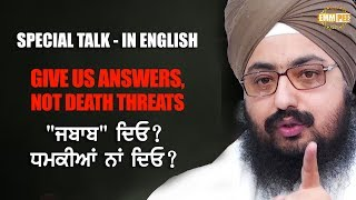 SPECIAL TALK - IN ENGLISH - GIVE US ANSWERS - NOT DEATH THREATS