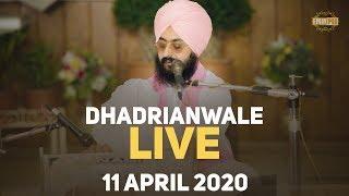 11 Apr 2020 Live Diwan Bhai Ranjit Singh Dhadrian Wale from Parmeshar Dwar Sahib Patiala
