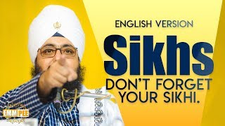 Sikhs dont forget your sikhi - ENGLISH VERSION | Bhai Ranjit Singh Dhadrianwale