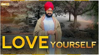 Love yourself, aape nal pyar karo. | DhadrianWale