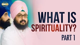 Part - 1  WHAT IS SPIRITUALITY | Bhai Ranjit Singh Dhadrianwale
