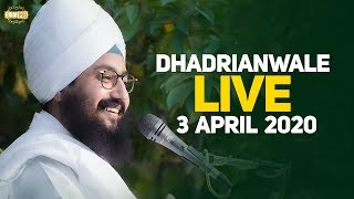 3 April 2020 - Live Diwan from Gurdwara Parmeshar Dwar Sahib | DhadrianWale