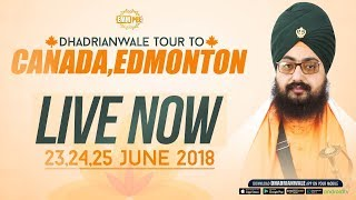 25 June 2018 - Day 3 - LIVE STREAMING - Edmonton - Alberta - Canada | Dhadrian Wale