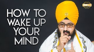 How to wake-up your mind | Dhadrian Wale