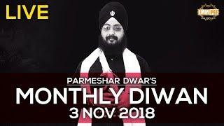 3 Nov 2018 -  Parmeshar Dwar Sahib - Monthly Diwan