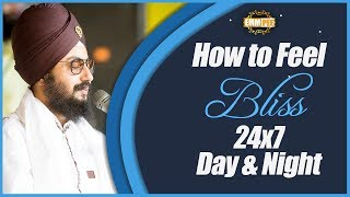 How To Feel Bliss 24 of 7 - Day _ Night | Bhai Ranjit Singh Dhadrianwale