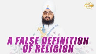 6 Sept 2018 - A FALSE DEFINITION OF RELIGION its been imposed upon us | Dhadrian Wale