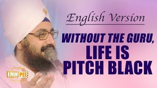 English Version - Without the Guru - LIFE is PITCH BLACK | Dhadrian Wale