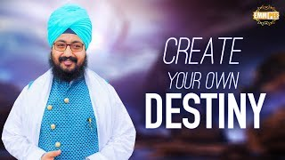 Create your own DESTINY | Dhadrian Wale