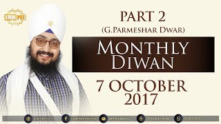 Part 2 - 7 OCTOBER 2017 - MONTHLY DIWAN - G Parmeshar Dwar Sahib | Dhadrian Wale