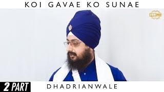 Part 2 - Full Diwan - KOI GAAVAE KO SUNAE | DhadrianWale