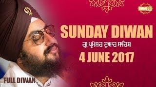 4 JUNE 2017 - SUNDAY DIWAN - G_Parmeshar Dwar | Bhai Ranjit Singh Dhadrianwale