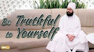Part 1 - Be Truthful to Yourself | Dhadrian Wale