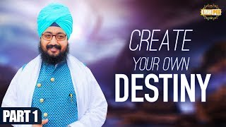 Part 1 - Create your own DESTINY | Bhai Ranjit Singh Dhadrianwale