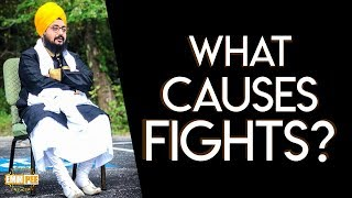 What Causes FIGHTS | Bhai Ranjit Singh Dhadrianwale