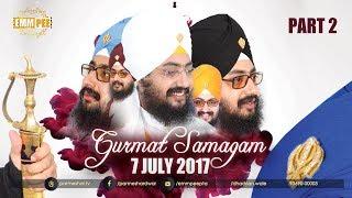 Part 2 - 7_7_2017  - Gurmat Samagam G_Parmeshar Dwar Sahib
