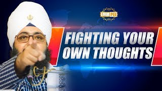 FIGHTING YOUR OWN THOUGHTS - Full Diwan | Dhadrian Wale