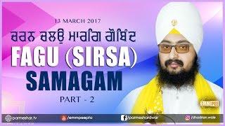 Part 2 - Charan Chalo Marg Gobind - 13_3_2017 FAGU SIRSA | Bhai Ranjit Singh Dhadrianwale