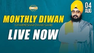 4 AUG 2 018 - Parmeshar Dwar Sahib Monthly Diwan